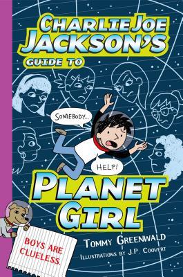 Charlie Joe Jackson's Guide to Planet Girl (Charlie Joe Jackson Series #5) Cover Image