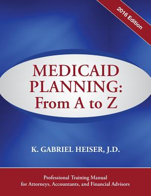 Medicaid Planning: From A to Z (2016 Ed.) Cover Image