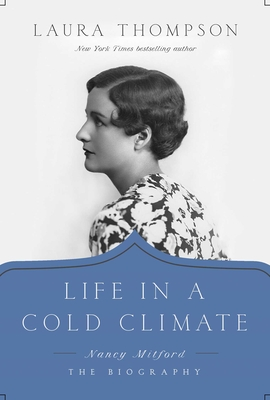 Life in a Cold Climate: Nancy Mitford; The Biography Cover Image