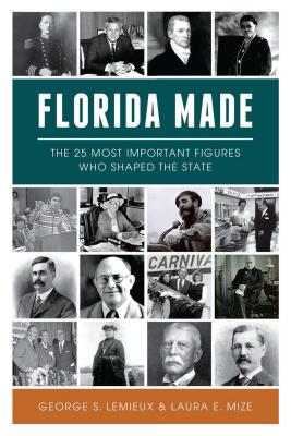 Florida Made: The 25 Most Important Figures Who Shaped the State Cover Image