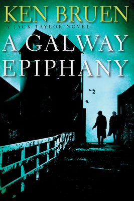 A Galway Epiphany: A Jack Taylor Novel (Jack Taylor Novels #17) Cover Image