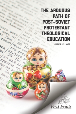 The Arduous Path of Post-Soviet Protestant Theological Education Cover Image