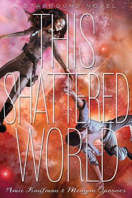 This Shattered World: A Starbound Novel Cover Image