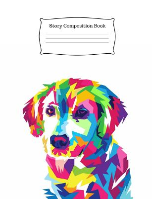 Story Composition Book: Rainbow Dog Cover Image