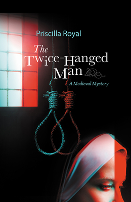The Twice-Hanged Man (Medieval Mysteries #15) Cover Image