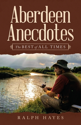 Aberdeen Anecdotes: The Best of All Times Cover Image