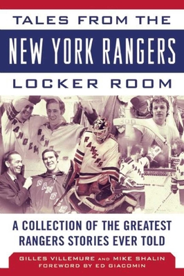 Tales from the New York Rangers Locker Room: A Collection of the Greatest Rangers Stories Ever Told (Tales from the Team) Cover Image