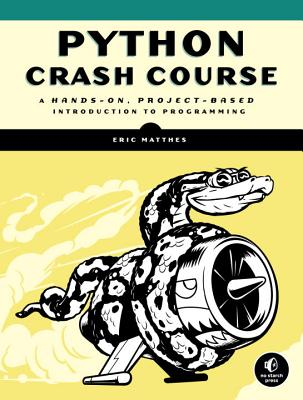 Python Crash Course: A Hands-On, Project-Based Introduction to Programming Cover Image