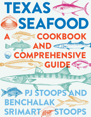 Texas Seafood: A Cookbook and Comprehensive Guide Cover Image