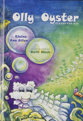Cover for Olly the Oyster Cleans the Bay