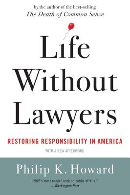 Life Without Lawyers: Restoring Responsibility in America Cover Image