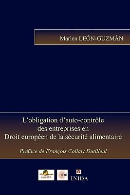 L'obligation d'auto-contrôle des entreprises en Droit européen de la sécurité alimentaire Cover Image