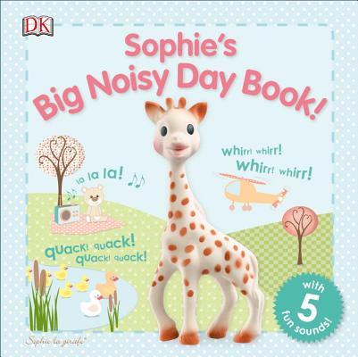 Sophie la girafe: Sophie's Big Noisy Day Book! Cover Image