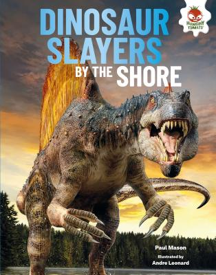 Dinosaur Slayers by the Shore (Dinosaurs Rule) Cover Image