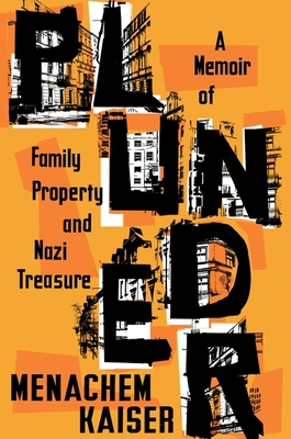 Plunder: A Memoir of Family Property and Nazi Treasure cover