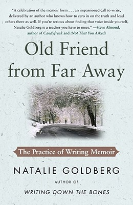 Old Friend from Far Away: The Practice of Writing Memoir Cover Image