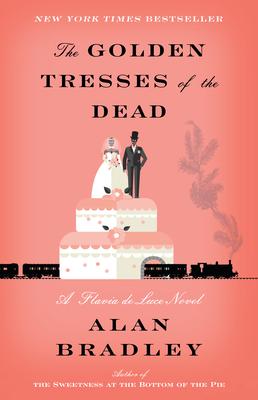 The Golden Tresses of the Dead: A Flavia de Luce Novel Cover Image
