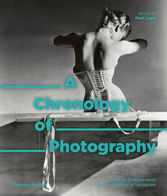 A Chronology of Photography: A Cultural Timeline From Camera Obscura to Instagram Cover Image