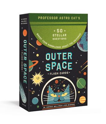 Professor Astro Cat's Outer Space Flash Cards: 50 Stellar Questions to Boost Your Knowledge About the Universe: Card Games Cover Image