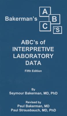 Bakerman's ABC's of Interpretive Laboratory Data Cover Image