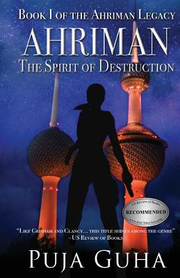 Ahriman: The Spirit of Destruction: A Middle East Political Conspiracy and Espionage Thriller Cover Image