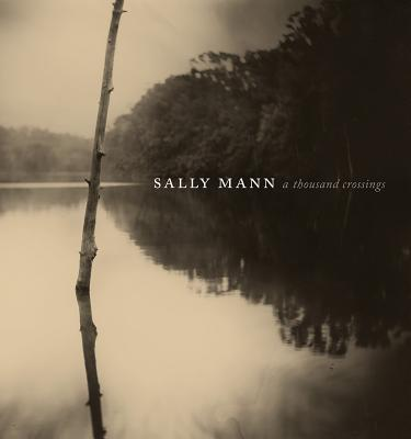 Sally Mann: A Thousand Crossings Cover Image
