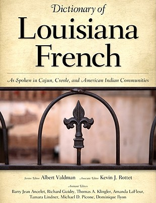 Dictionary of Louisiana French: As Spoken in Cajun, Creole, and American Indian Communities Cover Image