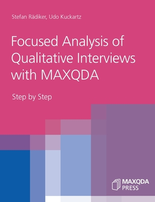 Focused Analysis of Qualitative Interviews with MAXQDA: Step by Step Cover Image