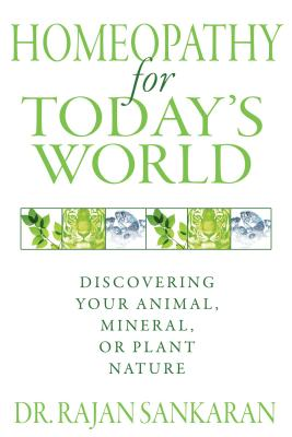 Homeopathy for Today's World: Discovering Your Animal, Mineral, or Plant Nature Cover Image
