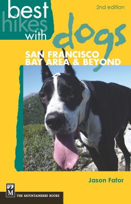 Best Hikes with Dogs San Francisco Bay Area & Beyond Cover Image