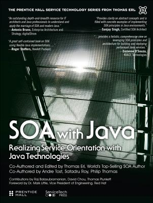 SOA with Java: Realizing Service-Orientation with Java Technologies (Prentice Hall Service Technology Series from Thomas Erl) Cover Image