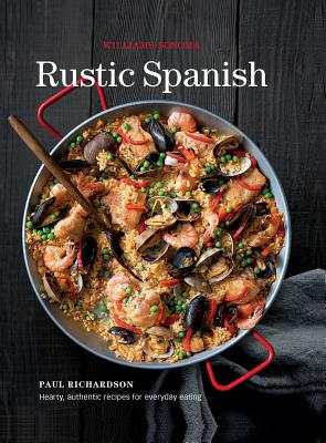 Rustic Spanish (Williams-Sonoma): Simple, Authentic Recipes for Everyday Cooking Cover Image