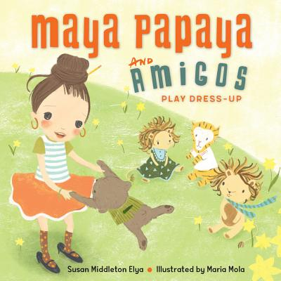 Maya Papaya and Her Amigos Play Dress-Up Cover Image