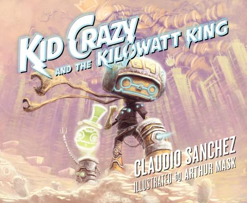 Kid Crazy and the Kilowatt King Cover Image
