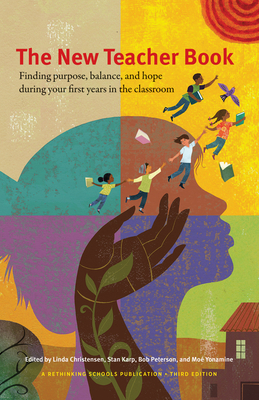 The New Teacher Book: Finding Purpose, Balance, and Hope, During Your First Years in the Classroom Cover Image