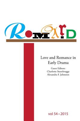 Romard: Research on Medieval and Renaissance Drama, vol 54: Love and Romance in Early Drama Cover Image