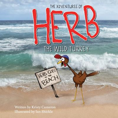 The Adventures of Herb the Wild Turkey - Herb Goes to the Beach Cover Image