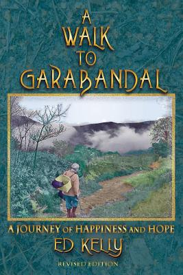 A Walk to Garabandal: A Journey of Happiness and Hope Cover Image