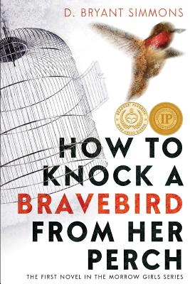 How to Knock a Bravebird from Her Perch Cover
