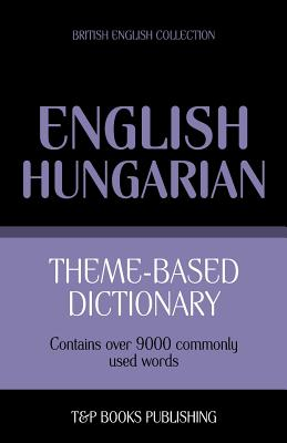 Theme-based dictionary British English-Hungarian - 9000 words Cover Image