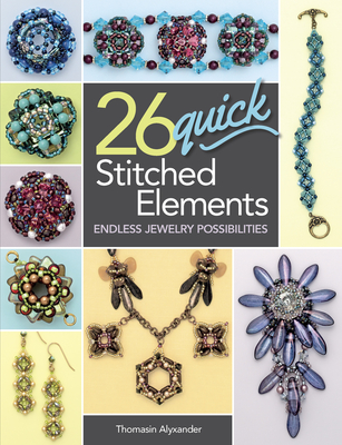 26 Quick Stitched Elements: Endless Jewelry Possibilities Cover Image