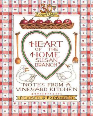 Heart of the Home: Notes from a Vineyard Kitchen 30th Anniversary Edition Cover Image