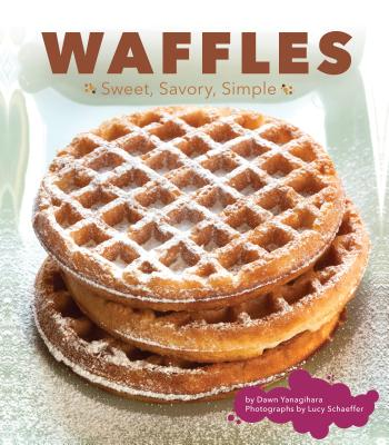 Waffles: Sweet, Savory, Simple Cover Image