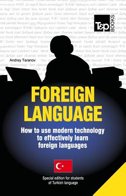 Foreign language - How to use modern technology to effectively learn foreign languages: Special edition - Turkish Cover Image