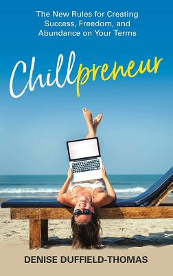 Chillpreneur: The New Rules for Creating Success, Freedom, and Abundance on Your Terms Cover Image