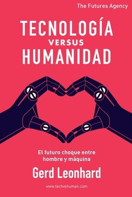 Tecnología versus Humanidad: El futuro choque entre hombre y máquina Cover Image