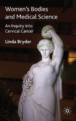 Women's Bodies and Medical Science: An Inquiry Into Cervical Cancer Cover Image