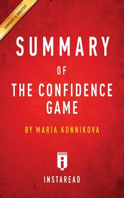Summary of The Confidence Game: by Maria Konnikova Includes Analysis Cover Image