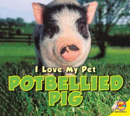 I Love My Pet Potbellied Pig Cover Image