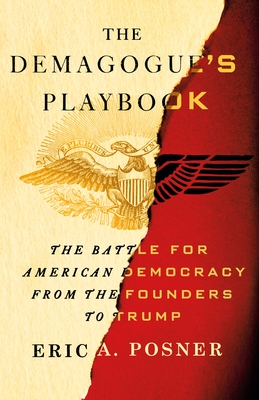 The Demagogue's Playbook: The Battle for American Democracy from the Founders to Trump Cover Image